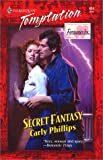 Secret Fantasy (Fantasies Inc.) (Harlequin Temptation) (0373259360) by Carly Phillips