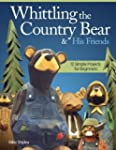Whittling the Country Bear & His Frie...