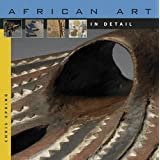 African Art in Detail ~ Christopher Spring