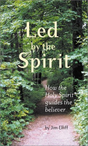 Led By The Spirit: How the Holy Spirit Guides the Believer