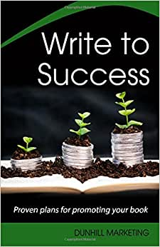 Write To Success: Proven Plans For Promoting Your Book