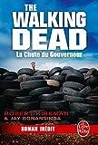 La Chute du Gouverneur (The Walking Dead Tome 3, Volume 1) (Litt�rature & Documents)