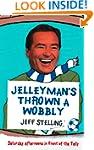 Jelleyman's Thrown a Wobbly: Saturday...