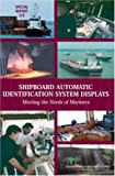 img - for Shipboard Automatic Identification System Displays: Meeting the Needs of the Mariners (Special Report (National Research Council (U S) Transportation Research Board)) book / textbook / text book