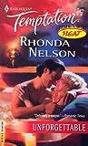 Unforgettable (Harlequin Temptation) (0373691734) by Nelson, Rhonda