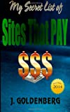 My Secret List of Sites that Pay: The beginners Guide to Quick Easy Money