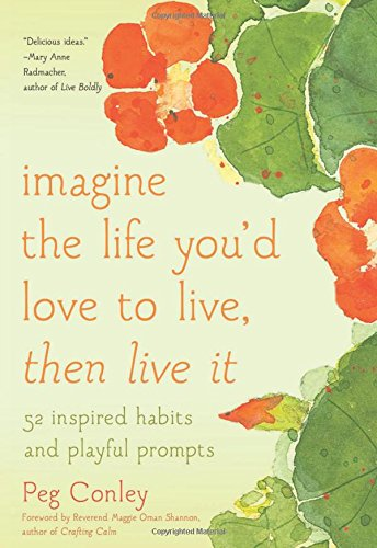 Book Review- Imagine the Life You'd Love to Live, Then Live It.