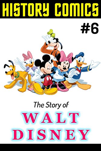Free Kindle Book : HISTORY COMICS: Issue #6 - The Story of Walt Disney