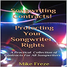 Songwriting Contracts! Protecting Your Songwriter Rights: (A Practical Collection of Contracts For All Songwriters) Audiobook by Mike Freze Narrated by  Vocus Focus, John Lewis