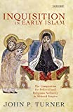 """John P. Turner, """"Inquisition in Early Islam"""" (I.B. Tauris, 2013)"""