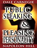 Dale Carnegie Public Speaking by Dale Carnegie (the author of How to Win Friends & Influence People) & Pleasing Personality by Napoleon Hill (the author of Think and Grow Rich)