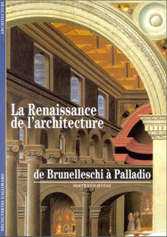 La Renaissance de l'architecture : De Brunelleschi à Palladio
