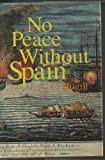 No Peace without Spain (094604158X) by Hugill, J. A. C.