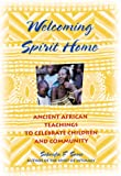 Image of Welcoming Spirit Home: Ancient African Teachings to Celebrate Children and Community