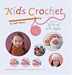 Kids Crochet: Projects for Kids of Al...