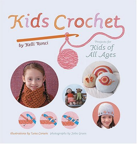 Kids Crochet: Projects for Kids of All Ages