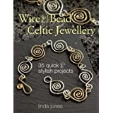 Wire and Bead Celtic Jewellery: 35 Quick and Stylish Projectsby Linda Jones