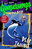 Deep Trouble (Goosebumps Series)