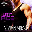 Let It Ride: Thompson & Sons, Volume 3 (       UNABRIDGED) by Vivian Arend Narrated by Tatiana Sokolov