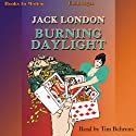 Burning Daylight Audiobook by Jack London Narrated by Tim Behrens