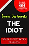 Image of The Idiot: By Fyodor Dostoyevsky : Illustrated (Bonus Free Audiobook)