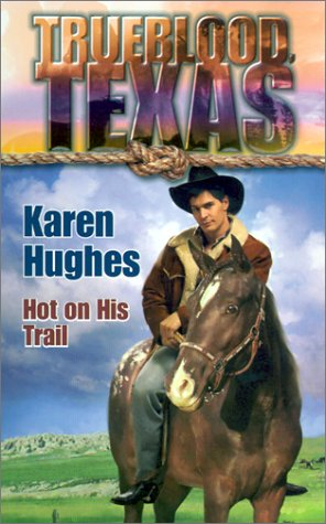 Image for Hot on His Trail:  Trueblood Texas Series (Trueblood Texas)