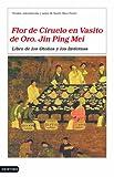 Flor de Ciruelo en Vasito de Oro. Jin Ping Mei