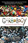 Garbology: Our Dirty Love Affair with...
