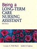 img - for Being a Long-Term Care Nursing Assistant (5th Edition) book / textbook / text book