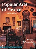 img - for Popular Arts of Mexico 1850-1950 (Schiffer Book for Collectors) book / textbook / text book