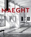 echange, troc Isabelle Maeght, Yoyo Maeght, Franck Maubert - Maeght : L'aventure de l'art vivant