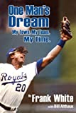 img - for One Man's Dream: My Town, My Team, My Time. book / textbook / text book