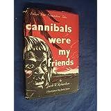 Cannibals Were My Friends - Finlay's True Fernandian Talesby Jacob W. Richardson
