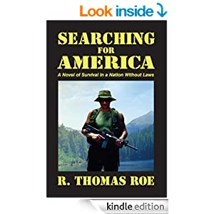 "[Roman] (Survie/effondrement/guerre civile): ""Searching for America"", de R.Thomas Roe (2011) 517TcfQuUOL._BO2,204,203,200_PIsitb-sticker-v3-big,TopRight,0,-55_SX278_SY278_PIkin4,BottomRight,1,22_AA300_SH20_OU01_"
