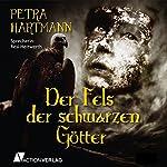 Der Fels der schwarzen Götter   Petra Hartmann