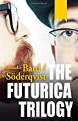 The Futurica Trilogy: Alexander Bard, Jan S�derqvist: 9789187173240: Amazon.com: Books