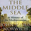 The Middle Sea: A History of the Mediterranean (       UNABRIDGED) by John Julius Norwich Narrated by Alpha Trivette