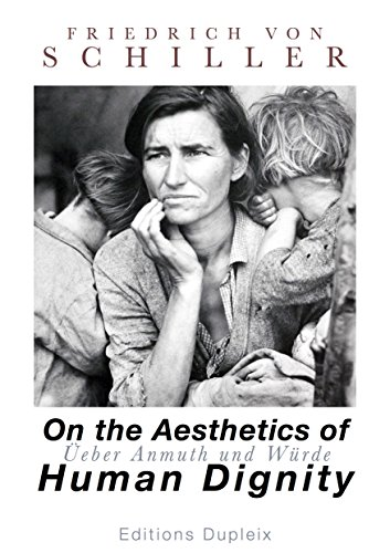 On the Aesthetics of Human Dignity (annotated): Schiller's Aesthetic Essays (Humanities Collections Book 29) (Friedrich Schiller Aesthetic compare prices)