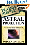 Astral Projection Plain & Simple: The...