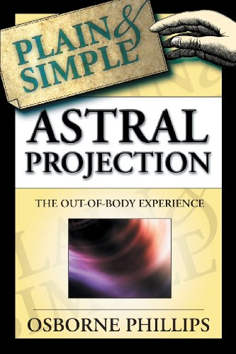 Astral Projection Plain & Simple: The Out-of-Body Experience [Phillips, Osborne] (Tapa Blanda)