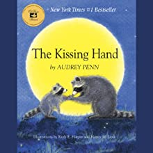 The Kissing Hand (       UNABRIDGED) by Audrey Penn Narrated by Heather Koren