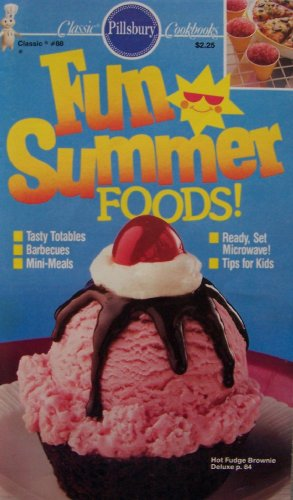 Pillsbury Fun Summer Foods! [ 1988, Classic #88 ] (Tasty Totables, Barbecues, Mini-Meals, Ready, Set Microwave! Tips For Kids, Cover Featuring Hot Fudge Brownie)