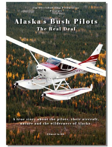 Alaska's Bush Pilots...The Real Deal