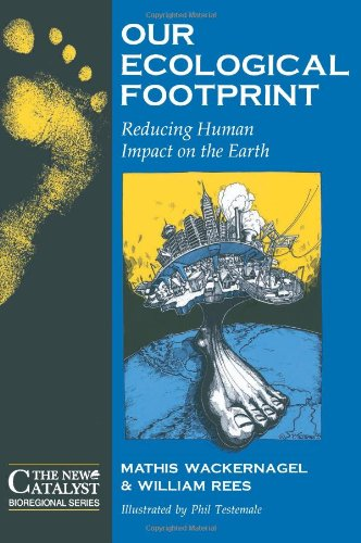 Our Ecological Footprint: Reducing Human Impact on the...