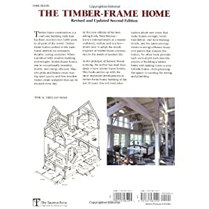 The Timber-Frame Home: Design, Construction, Finishing