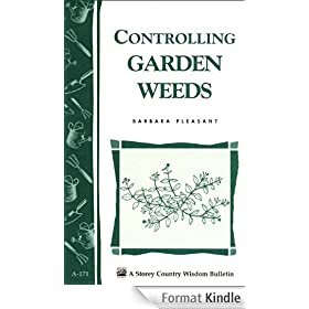 Controlling Garden Weeds: Storey's Country Wisdom Bulletin A-171 (Storey Country Wisdom Bulletin) (English Edition)