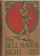 The Bell Haven Eight by George Barton