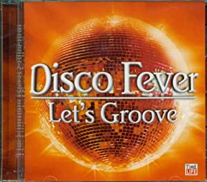 Disco Fever - Let's Groove (Time Life Music)