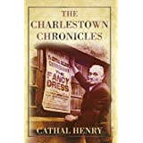 The Charlestown Chronicles ~ Cathal Henry