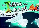 """Afficher """"La Terre d'Alban n° 1 La Terre bouge !"""""""